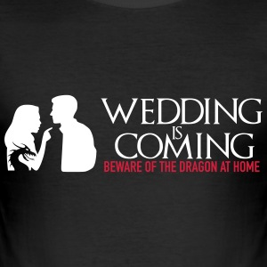 Wedding is coming T-Shirts - Männer Slim Fit T-Shirt