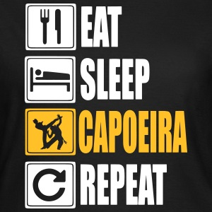 Eat-Sleep-Capoeira-Repeat T-Shirts - Frauen T-Shirt