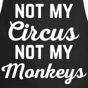Not My Circus Funny Quote Kookschorten - Keukenschort