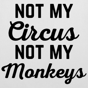 Not My Circus Funny Quote Bags & Backpacks - Tote Bag