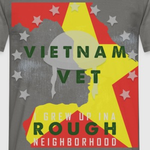 Vietnam vet i grew up in a rough neighborhood - Men's T-Shirt