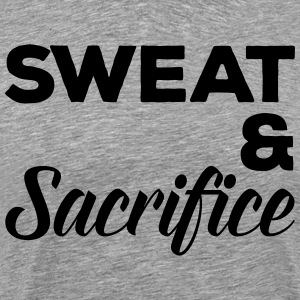 Sweat & Sacrifice Gym Quote T-Shirts - Men's Premium T-Shirt