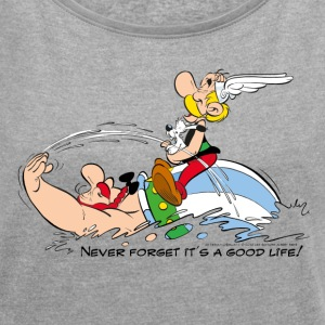 Asterix & Obelix - Never Forget It's A Good Life! - Vrouwen T-shirt met opgerolde mouwen