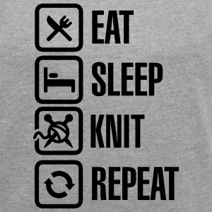 Eat Sleep Knit Repeat T-skjorter - T-skjorte med rulleermer for kvinner