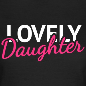 Lovely Daughter T-Shirts - Frauen T-Shirt