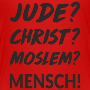 Jude? Christ? Moslem? Mensch! T-Shirts - Teenager Premium T-Shirt