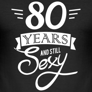 80 years and still sexy T-Shirts - Männer Slim Fit T-Shirt