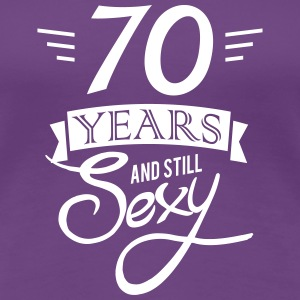 70 years and still sexy T-Shirts - Frauen Premium T-Shirt