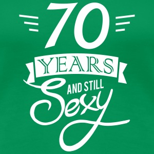 70 years and still sexy Tee shirts - T-shirt Premium Femme