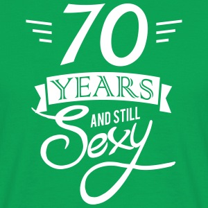 70 years and still sexy T-Shirts - Men's T-Shirt