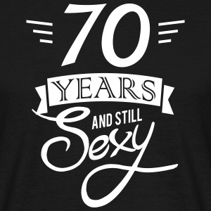 70 years and still sexy T-shirts - Mannen T-shirt