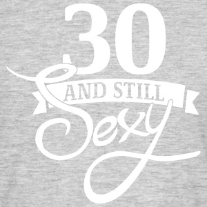 30 and still sexy T-shirts - T-shirt herr
