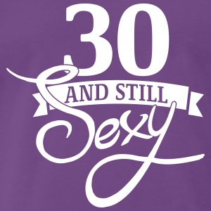 30 and still sexy T-Shirts - Men's Premium T-Shirt