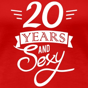 20 years and sexy T-shirts - Vrouwen Premium T-shirt