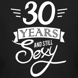 30 years and still sexy Tee shirts - T-shirt bio Homme