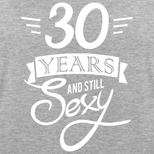 30 years and still sexy T-Shirts - Women's Oversize T-Shirt