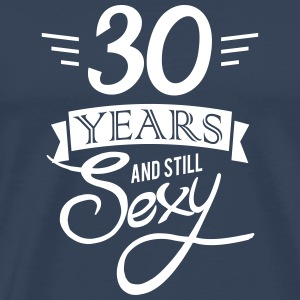 30 years and still sexy Camisetas - Camiseta premium hombre