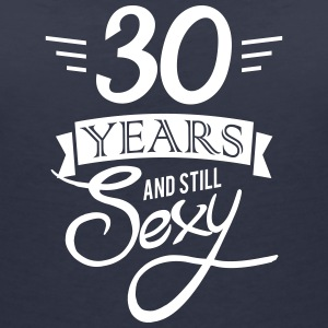30 years and still sexy T-shirts - Vrouwen T-shirt met V-hals