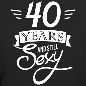 40 years and still sexy Camisetas - Camiseta ecológica mujer