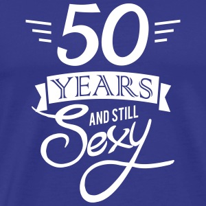 50 years and still sexy T-Shirts - Men's Premium T-Shirt