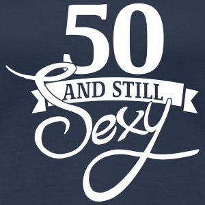 50 and still sexy T-shirts - Dame premium T-shirt