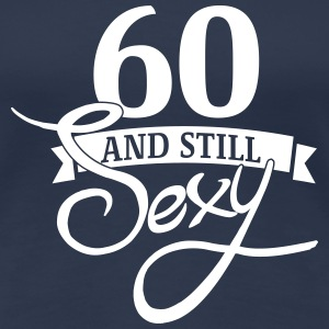 60 and still sexy T-Shirts - Frauen Premium T-Shirt