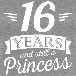 16 years and still a princess T-shirts - Vrouwen Premium T-shirt
