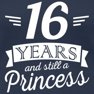 16 years and still a princess Tee shirts - T-shirt Premium Femme