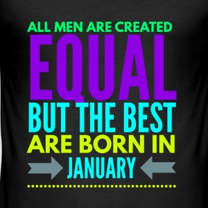 Birthday in January funny quote for men/boys T-Shirts - Men's Slim Fit T-Shirt