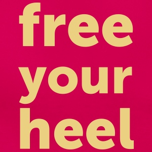 free your heel - Frauen T-Shirt