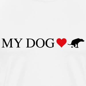 MY DOG LOVE TO SHIT - Männer Premium T-Shirt