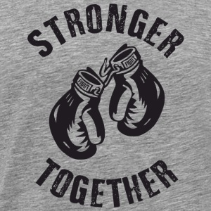 Stronger Together T-Shirts - Männer Premium T-Shirt