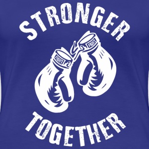 Stronger Together T-Shirts - Frauen Premium T-Shirt