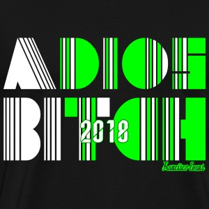 Adios Bitch 2018, Francisco Evans ™ T-shirts - Mannen Premium T-shirt