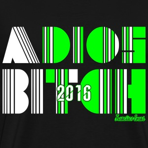 Adios Bitch 2016, Francisco Evans ™ Tee shirts - T-shirt Premium Homme