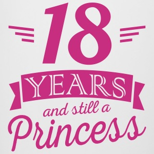 18 years and still a princess Bouteilles et Tasses - Chope
