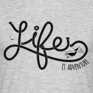 LIFE IS ADVENTURE #2 T-Shirts - Männer T-Shirt