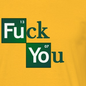 Fuck You - Männer T-Shirt