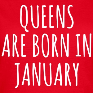 Queens are born in January T-shirts - Dame-T-shirt