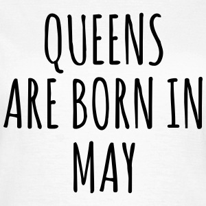 Queens are born in May T-shirts - Dame-T-shirt