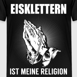 Ice climbing - my religion Shirts - Teenage Premium T-Shirt