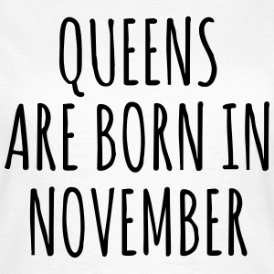 Queens are born in November T-shirts - Dame-T-shirt