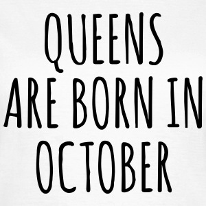 Queens are born in October T-shirts - Dame-T-shirt