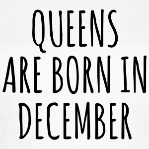Queens are born in December T-shirts - Dame-T-shirt