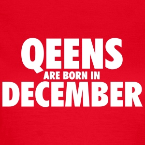 Queens are born in December T-Shirts - Women's T-Shirt