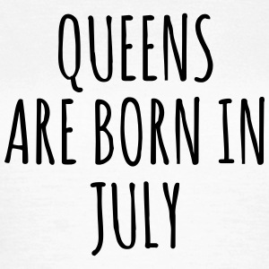 Queens are born in July T-shirts - Vrouwen T-shirt