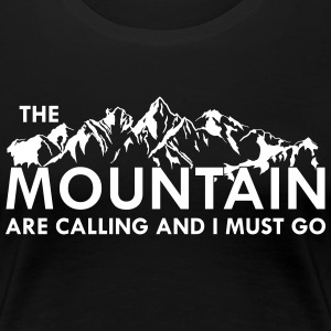 the Mountain are calling and i must go T-Shirts - Women's Premium T-Shirt