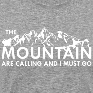 the Mountain are calling and i must go T-Shirts - Men's Premium T-Shirt