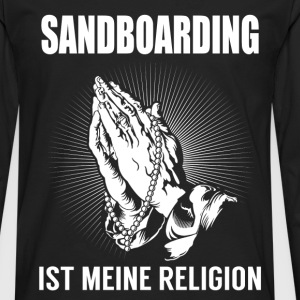 Sandboarding - ma religion Manches longues - T-shirt manches longues Premium Homme