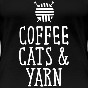 Coffee, Cats & Yarn T-skjorter - Premium T-skjorte for kvinner